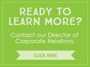 Ready to Learn More? Contact our Director of Corporate Relations.